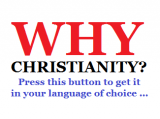 Why Christianity? Why Christianity? Press this button to get it in your language of choice …