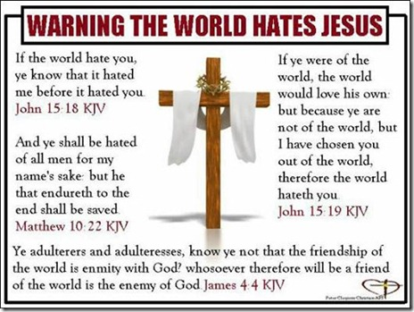 Warning the world hates Jesus