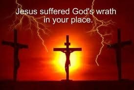 Jesus suffered God's wrath in your place